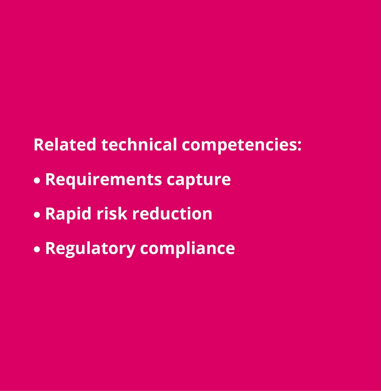 Technical review: requirements capture; rapid risk reduction; regulatory compliance